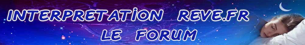 Forum signification interpretation des reves